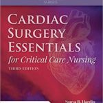 Cardiac Surgery Essentials for Critical Care Nursing 3rd Edition
