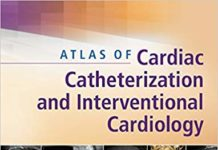 Atlas of Cardiac Catheterization and Interventional Cardiology 1st Edition