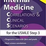 Internal Medicine Correlations and Clinical Scenarios for the USMLE Step 3, 1st Edition