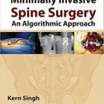 Minimally Invasive Spine Surgery An Algorithmic Approach 1st Edition