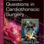 Single Best Answer Questions in Cardiothoracic Surgery 1st Edition