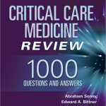 Critical Care Medicine Review: 1000 Questions and Answers First Edition
