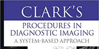 Download Clark's Procedures in Diagnostic Imaging A System-Based Approach 1st Edition PDF 2020