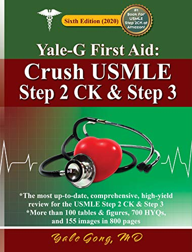 Yale-G First Aid: Crush USMLE Step 2 CK and Step 3 6th Edition PDF