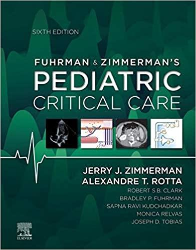 Fuhrman & Zimmerman's Pediatric Critical Care E-Book 6th Edition PDF