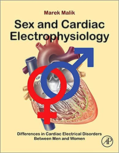 Sex and Cardiac Electrophysiology: Differences in Cardiac Electrical Disorders Between Men and Women 1st Edition PDF Free Download